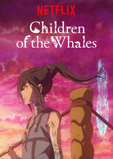 Children of the Whales Netflix ES (España)
