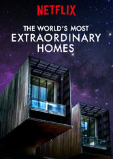 The World's Most Extraordinary Homes Netflix ES (España)